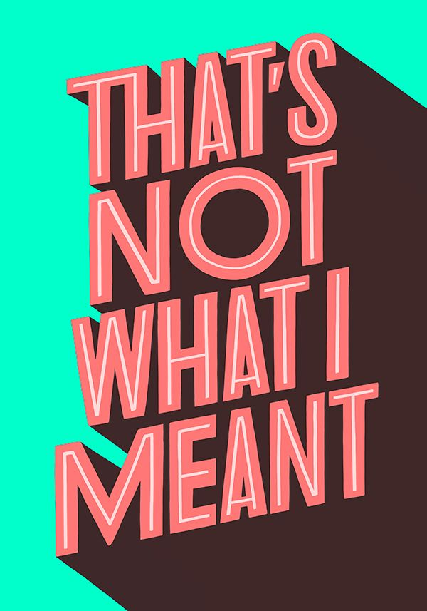 That's Not What I Meant / by  Jorge Lawerta