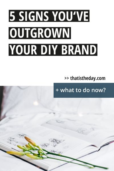 Solopreneurs are DIYers. Often we opt for branding our business ourselves but what to do if you've outgrown your DIY brand? Here are 5 signs you need a change | thatistheday.com