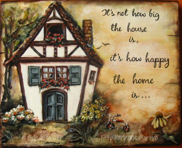 """Brîndușa Art """"It's not how big the house is, it's how happy the home is…"""" Painted wall plaque, acrylics on wood – 11.8 x 9.6 inches (30 x 24.5 cm).  House with wooden beams, wooden shutters and flowers in the windows...  """"Nu cât de mare este casa, ci cât de fericit este căminul…"""" Pictură pe lemn, în culori acrilice – 30 x 24,5 cm.   Căsuţă cu bârne şi obloane de lemn, cu flori în fereastră...  #home #happyhome #cozy #acrylics #woodpainting #picturapelemn"""