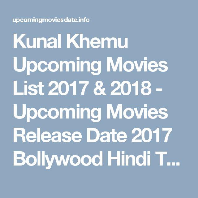 Kunal Khemu Upcoming Movies List 2017 & 2018 - Upcoming Movies Release Date 2017 Bollywood Hindi Tamil Actors Actress Movies List