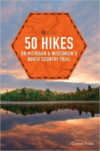 50 Hikes on the North Country Trail- Michigan and Wisconsin