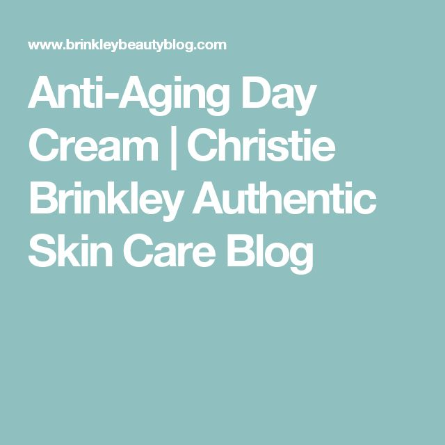 Anti-Aging Day Cream | Christie Brinkley Authentic Skin Care Blog http://beautifulclearskin.net/