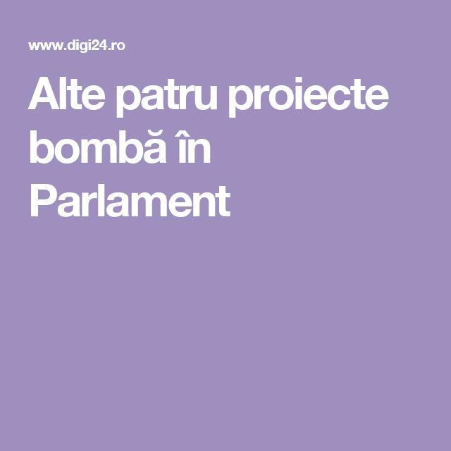 Alte patru proiecte bombă în Parlament