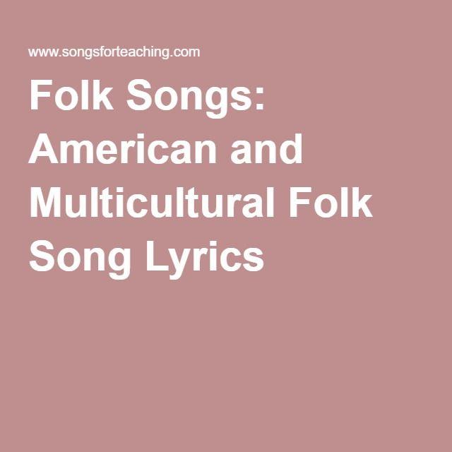 Folk Songs: American and Multicultural Folk Song Lyrics