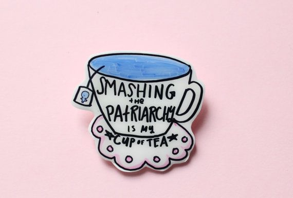 My Cup of Tea Feminist Brooch by ModernGirlBlitz on Etsy, $14.00