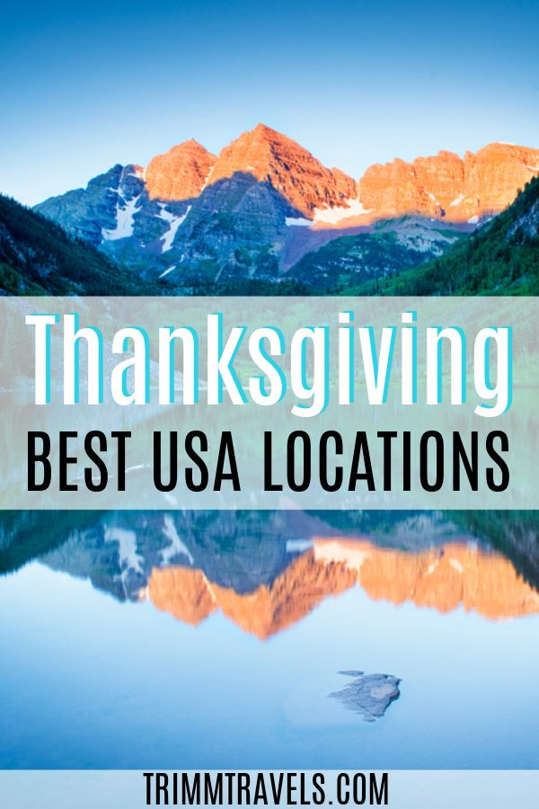 Best Places To Spend Thanksgiving In The United States Trimm Travels In 2020 Travel Usa Usa Travel Destinations America Travel