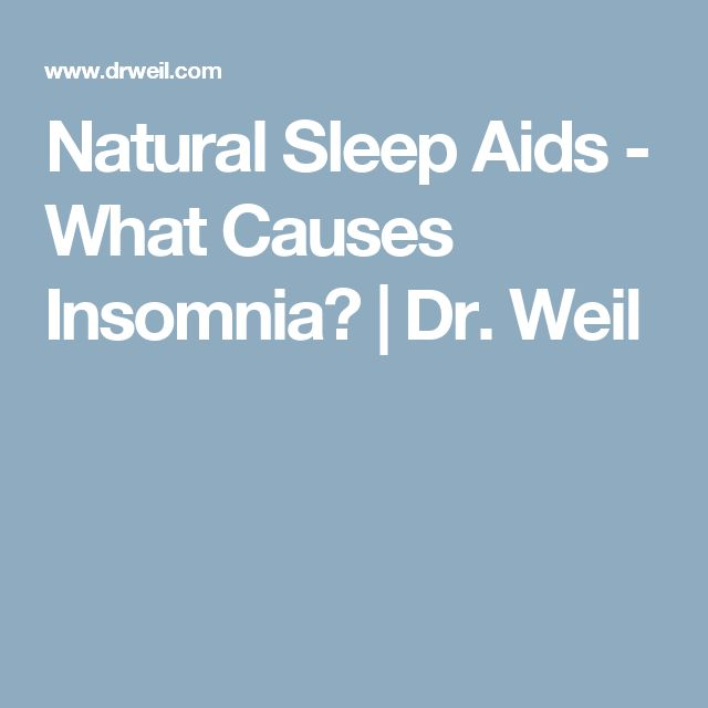 Natural Sleep Aids - What Causes Insomnia? | Dr. Weil