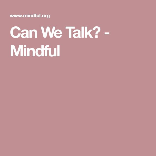 Can We Talk? - Mindful