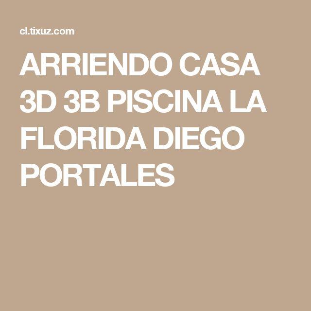 ARRIENDO CASA 3D 3B PISCINA LA FLORIDA DIEGO PORTALES