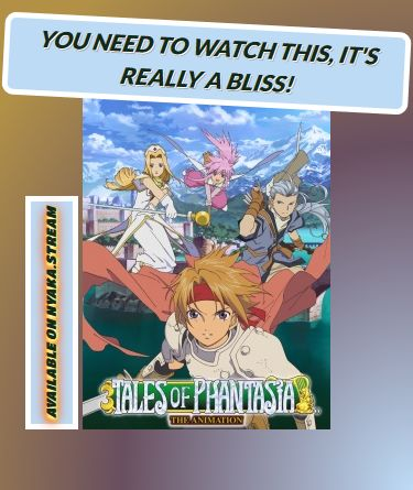Watch Tales of Phantasia The Animation (Dub) Online with no obnoxious ads at all. Streaming of Full Episodes begins without delay - take a look yourself!