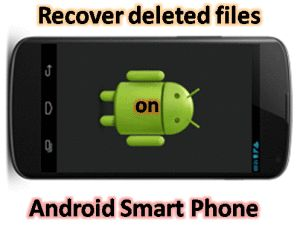 How To Recover Deleted Files on Android Smartphone