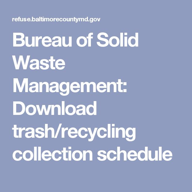 Bureau of Solid Waste Management: Download trash/recycling collection schedule