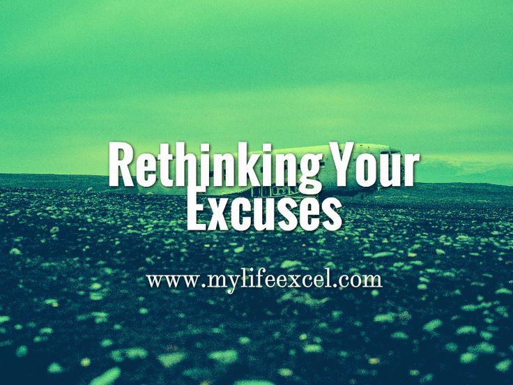 Rethinking Your Excuses http://www.mylifeexcel.com/rethinking-excuses/ via @jabulaniapeh