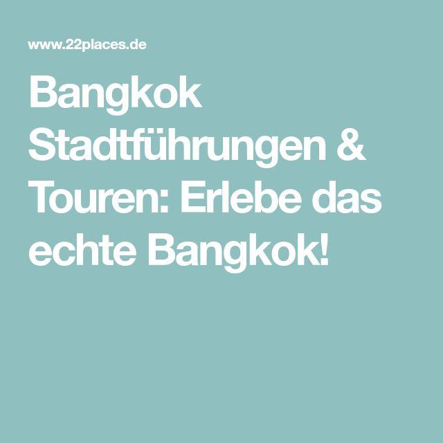 Bangkok Stadtführungen & Touren: Erlebe das echte Bangkok!