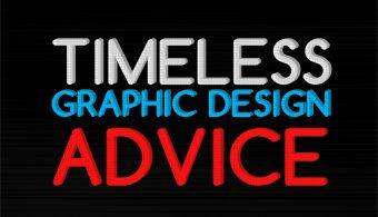 Timeless Graphic Design Advice (Part 1)