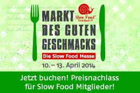 Slow Food Deutschland e.V. ~ Slow Food Messe 2014 - Jetzt buchen!