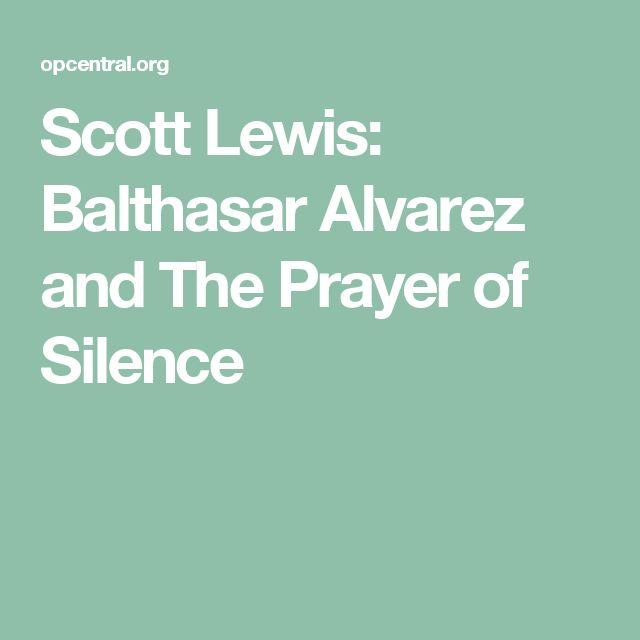 Scott Lewis: Balthasar Alvarez and The Prayer of Silence