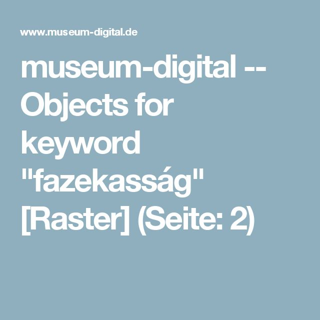 "museum-digital -- Objects for keyword ""fazekasság"" [Raster] (Seite: 2)"