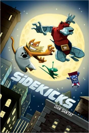 SIDEKICKS by Dan Santat. THE BEST!! I wish Santat had more time to write and illustrate graphic novels, but he has a pretty swinging picture book career going...