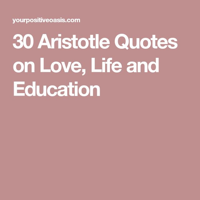 30 Aristotle Quotes on Love, Life and Education