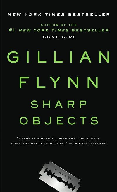 Sharp Objects: A Novel, Book by Gillian Flynn (Paperback) | chapters.indigo.ca