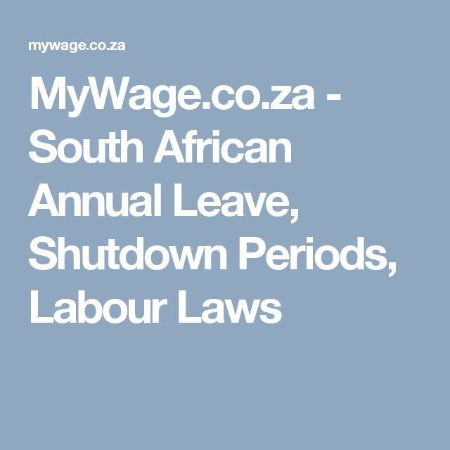 MyWage.co.za - South African Annual Leave, Shutdown Periods, Labour Laws