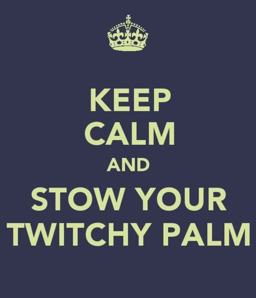 Keep Calm and Stow Your Twitchy Palm!   http://www.facebook.com/FiftyShadesOfGreyTrilogy