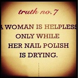 A woman is helpless only while her nail polish is drying, and if you are assembling a Christmas tree, wait a good 30 minutes for dry time.  :)   :)   :)