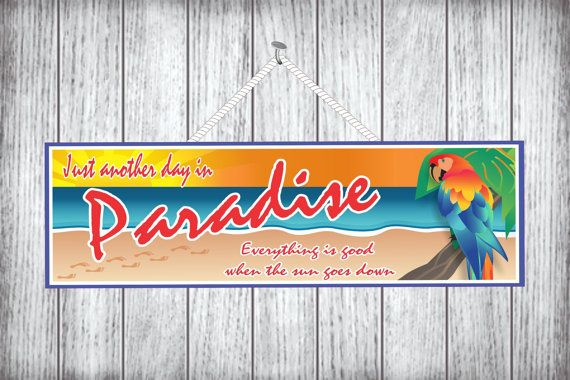 Just Another Day In Paradise Novelty Sign With by FunSignFactory