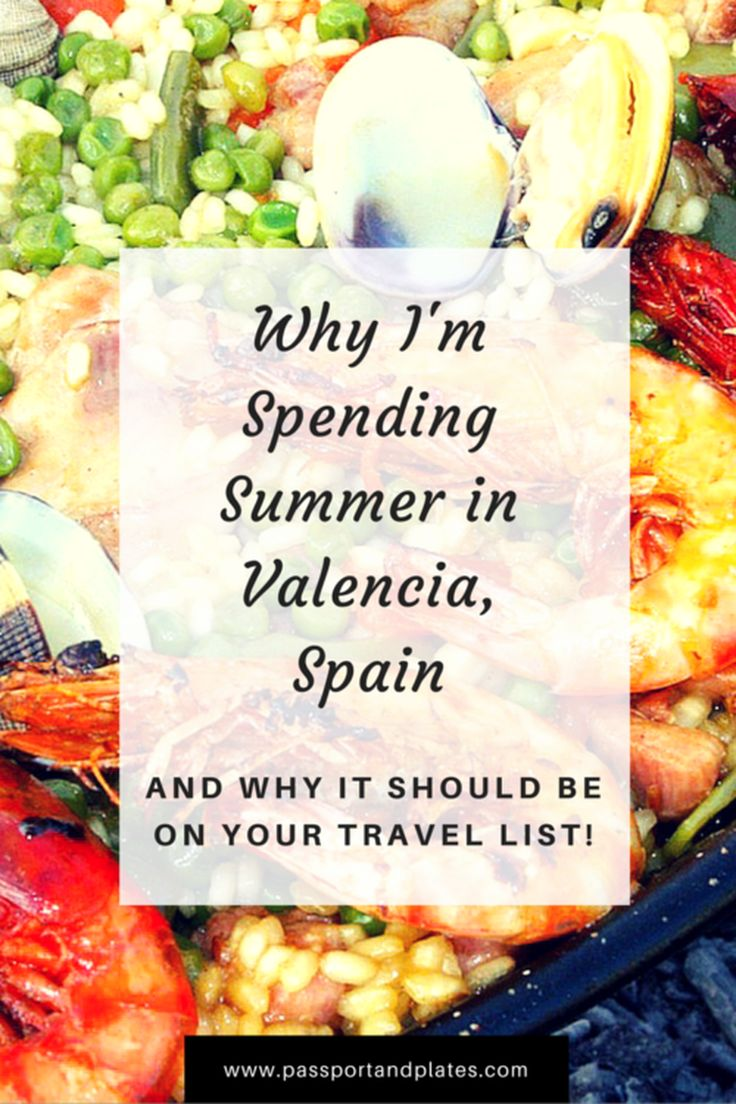 If you're curious about why I'm spending the summer in Valencia, Spain, and what there is to do there, look no further. Click to read this post and learn about all the great things Valencia has to offer...you might just end up booking a flight and seeing it for yourself! | http://passportandplates.com