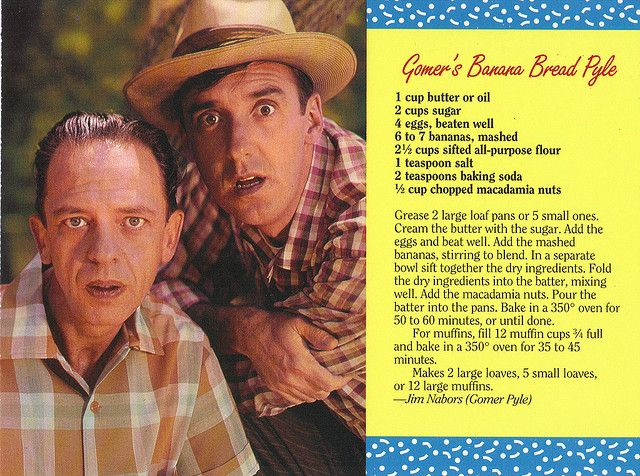 I wasn't going to Pin, but having that Rock Star Barney on the card, I didn't have a choice......Mayberry Gomer's Banana Bread Pyle Recipe Postcard