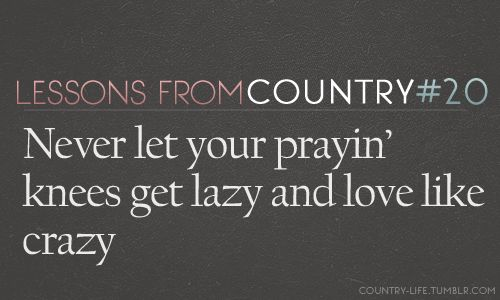 love like crazy: Lessons From Country Music, Love Like Crazy, I Love Country Music, Country Quotes, Lee Brice, Country Lyrics, Country Life, Country Songs Lyrics Quotes, Quotes From Country Songs