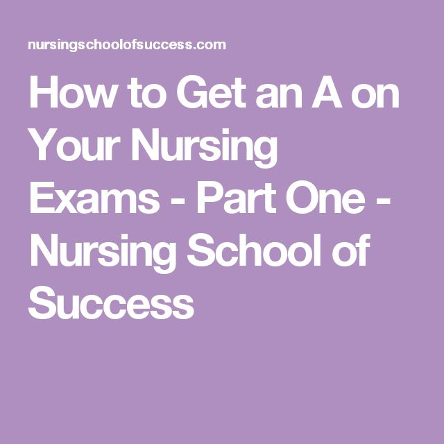 How to Get an A on Your Nursing Exams - Part One - Nursing School of Success