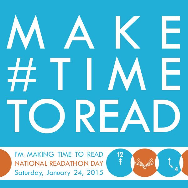 January 24, 2015 is the first annual National Readathon Day! Make #timetoread at home, at school, or at libraries and bookstores!