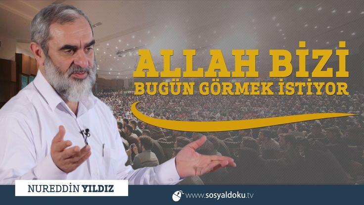 260) Allah Bizi Bugün Görmek İstiyor - Kütahya - Nureddin YILDIZ
