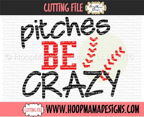 Pitches Be Crazy Baseball SVG DXF eps and png Files for