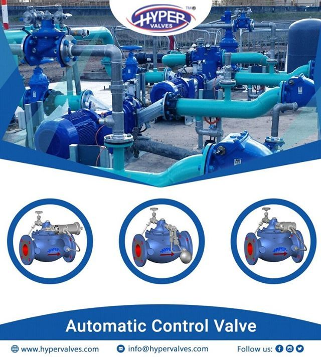 Hyper Valve Manufactures Many Types Of Automatic Control Valve Like Modulating Pressure Reducing Valve Pressure Sustaining Va Control Valves Valve Automatic