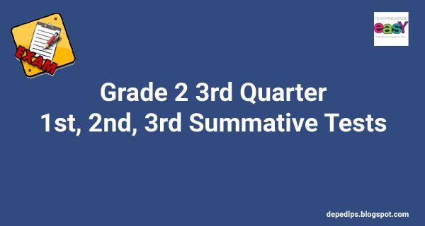Grade 2 3rd Quarter 1st, 2nd, 3rd Summative Tests - DepEd LP's