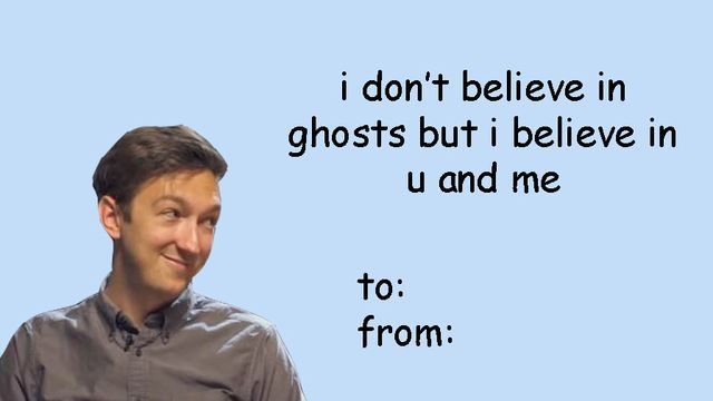 Oh Jeez This Is Adorable Imagine Shane Saying This Valentines Memes Unsolved Bergara