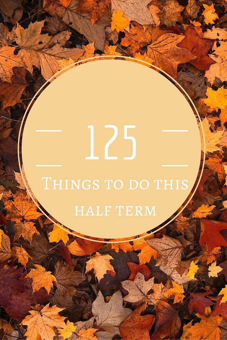 125 things to do this Autumn half term
