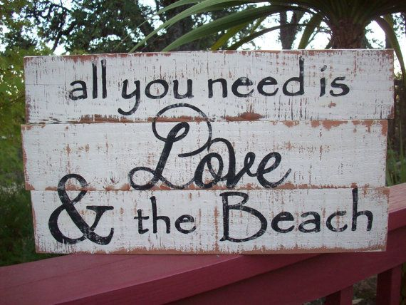 Beach Wedding Sign / All You Need Is Love & the Beach / Distressed Wood Sign / Beach House Decor / Cottage Decor / Shabby and Chic