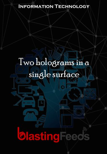 Two holograms in a single surface – Blasting Feeds #technology #tech #love #art #instagood #iphone #computer #coding #software #programming #geek #bus…