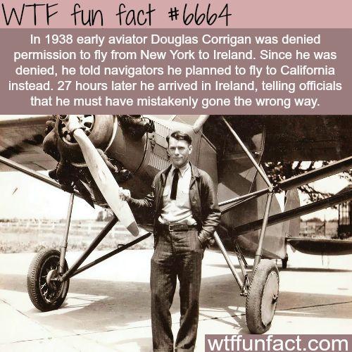 Douglas Corrigan - WTF fun fact
