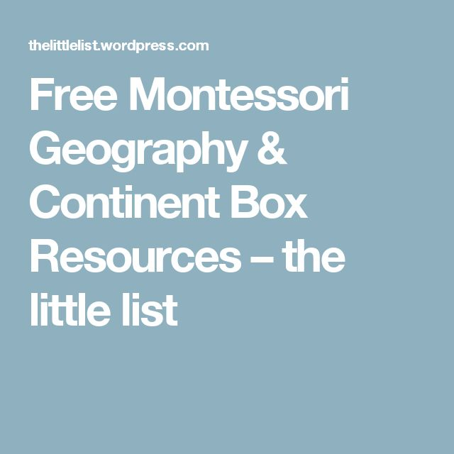 Free Montessori Geography & Continent Box Resources – the little list