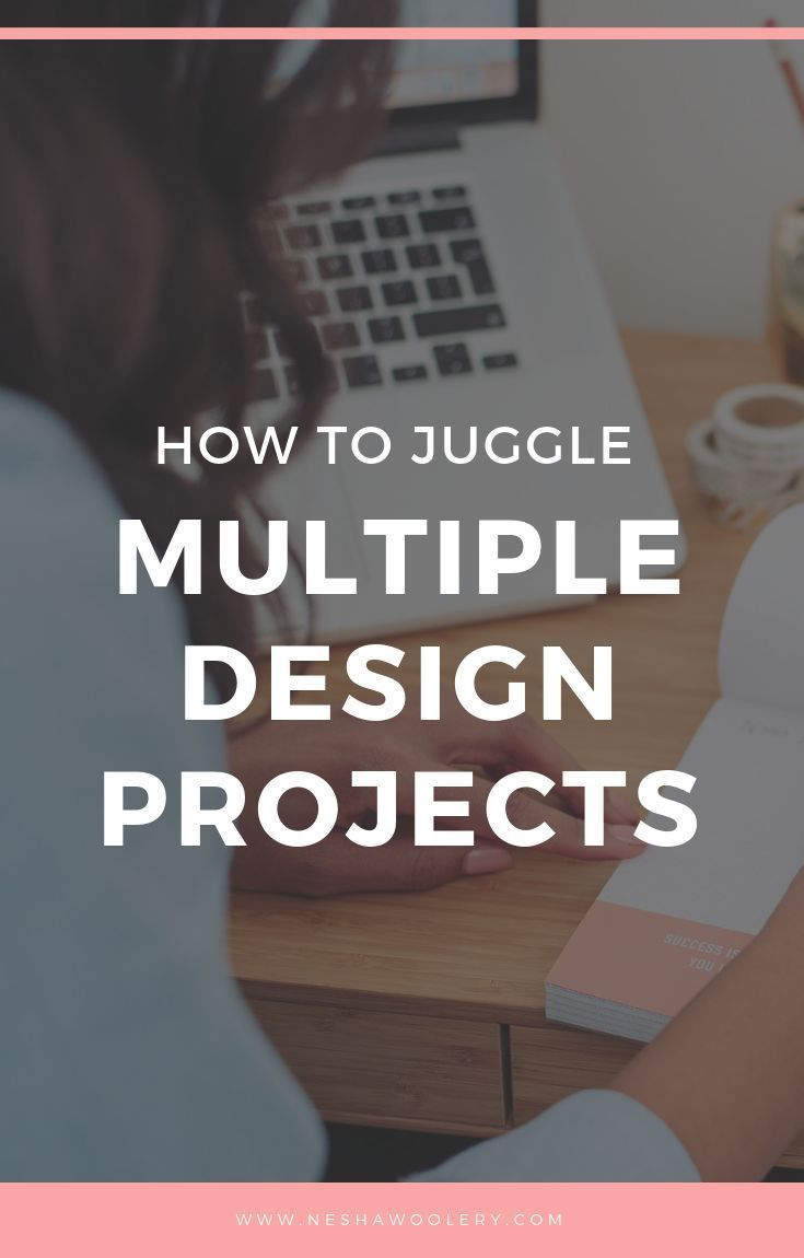 How To Juggle Multiple Design Projects