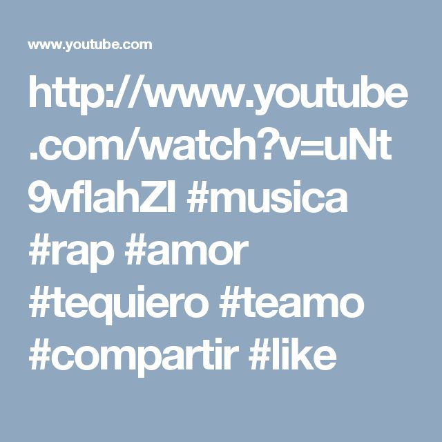 http://www.youtube.com/watch?v=uNt9vflahZI #musica #rap #amor #tequiero #teamo #compartir #like