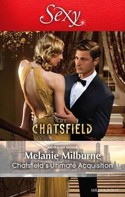 Chatsfield's Ultimate Acquisition : The Chatsfield - Melanie Milburne