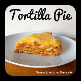 The road to loving my Thermomix: Tortilla Pie
