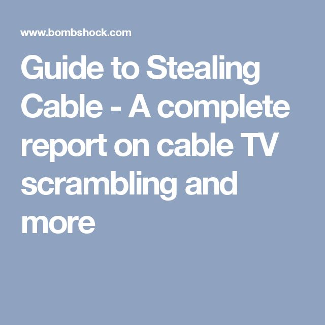 Guide to Stealing Cable - A complete report on cable TV scrambling