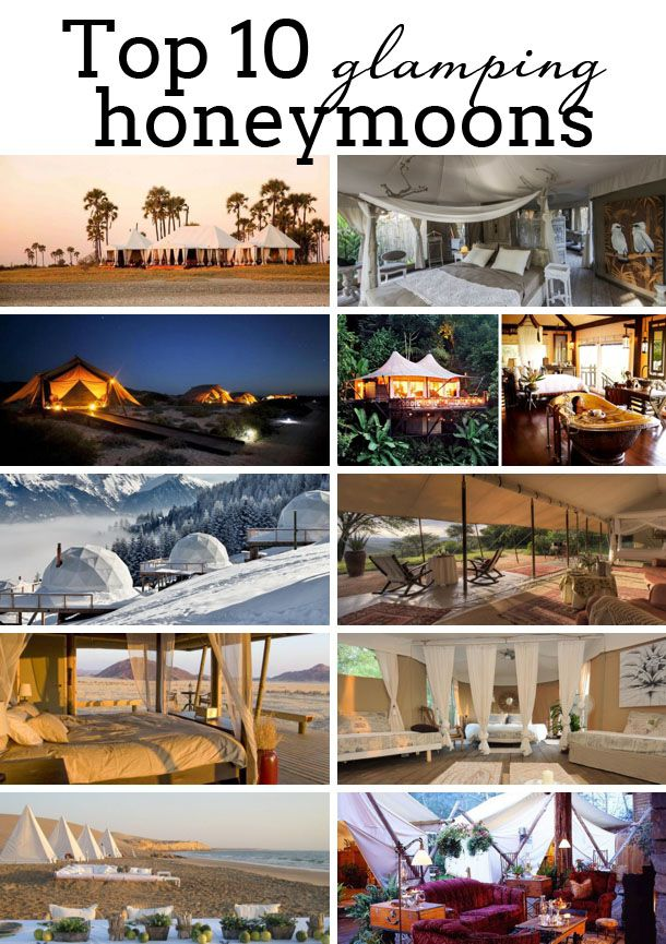 Top 10 Glamping Honeymoons   SouthBound Bride www.southboundbride.com   #glamping #honeymoons #honeymooninspiration